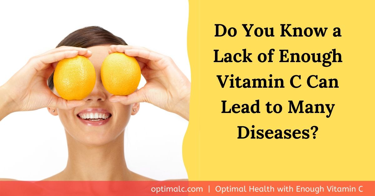 Lack of Vitamin C Can Lead to Other Chronic Diseases