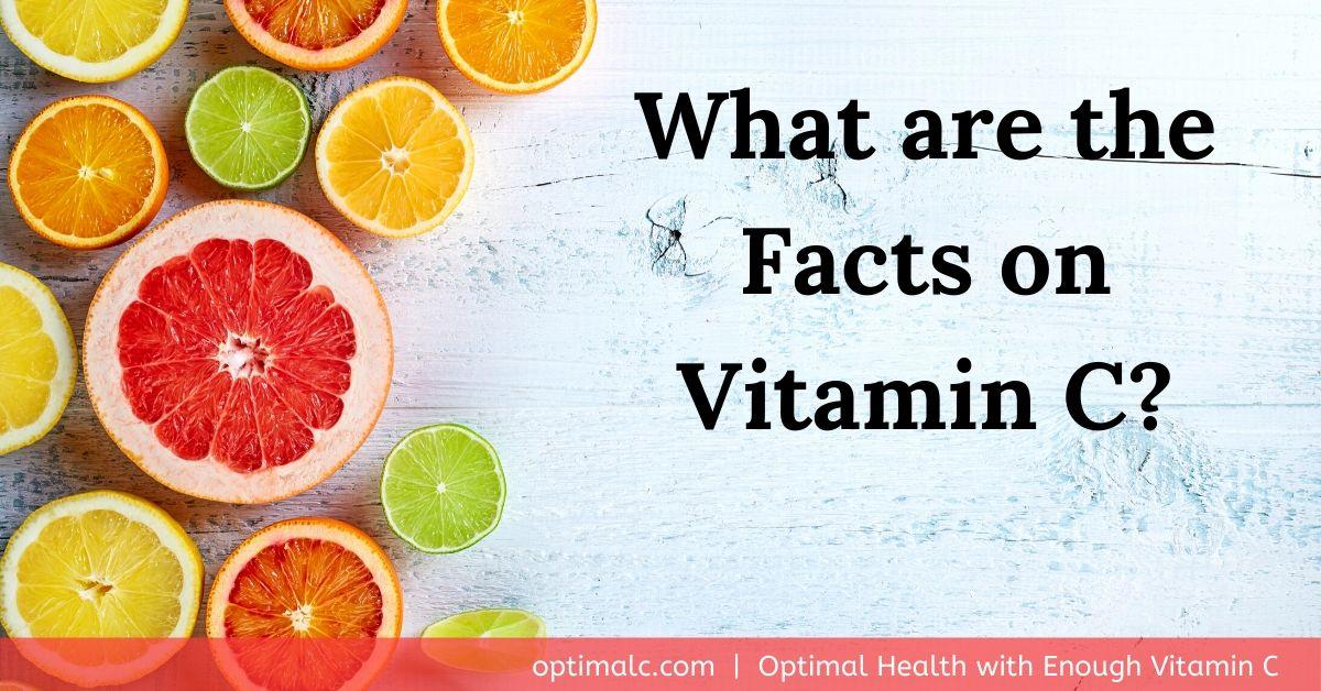 Facts on vitamin C